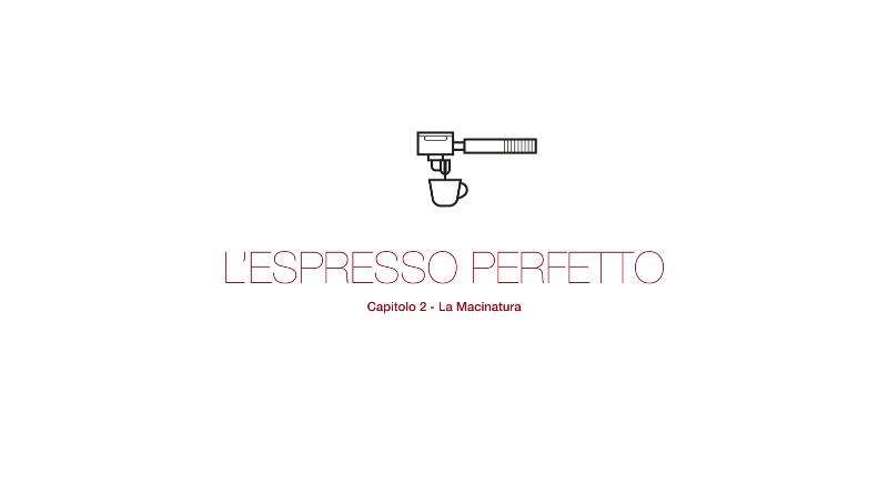 Preparazione Espresso: la Macinatura del caffè